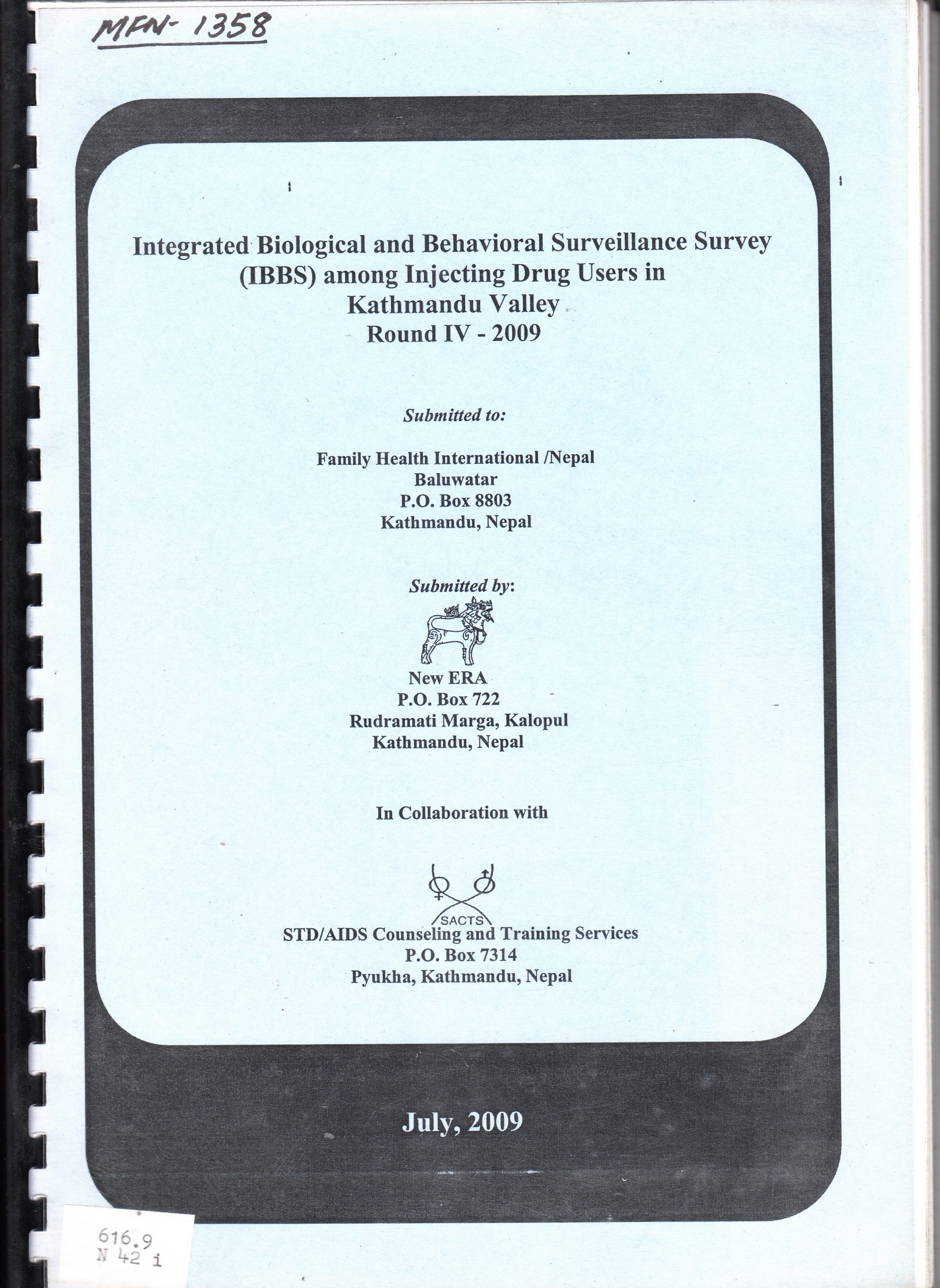 Integrated Biological and Behavioral Surveillance Survey (IBBS) among Male Injecting Drug Users (IDUs) in Kathmandu Valley, Round IV – 2009
