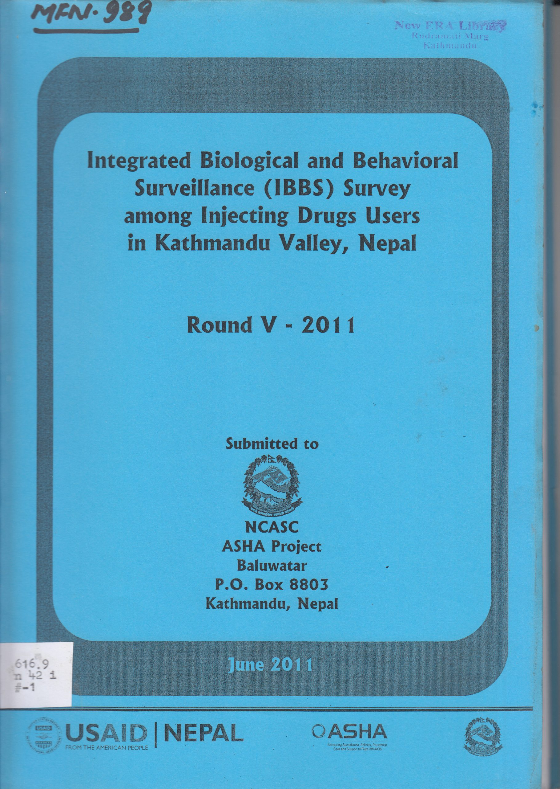 Integrated Biological and Behavioral Surveillance Survey (IBBS) among Injecting Drug Users in Kathmandu Valley, Nepal: Round V – 2011